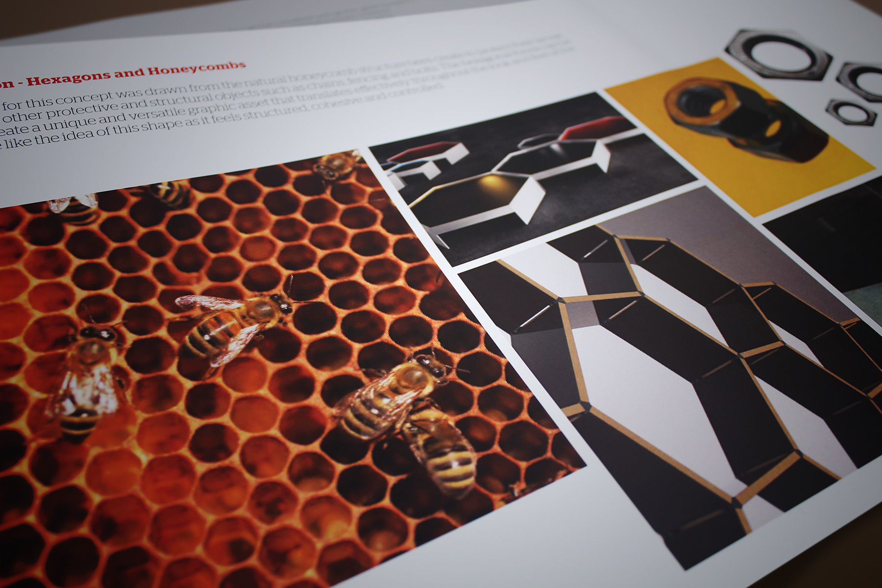 Our inspiration was drawn from the natural honeycomb structure bees create to protect their larvae.